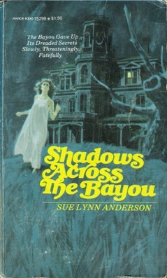 Shadows Across the Bayou Sue Lynn Anderson