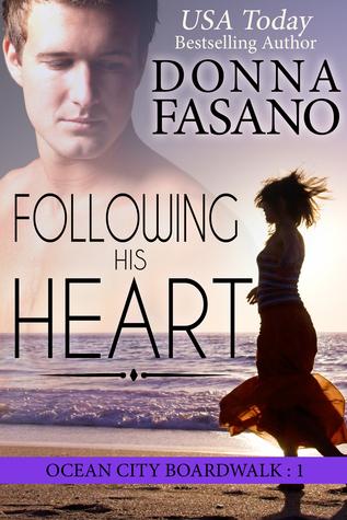 Following His Heart (Ocean City Boardwalk, #1)  by  Donna Fasano
