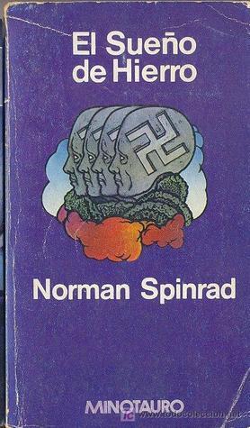 El Sueño de Hierro  by  Norman Spinrad