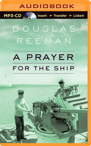 Prayer for the Ship, A  by  Douglas Reeman