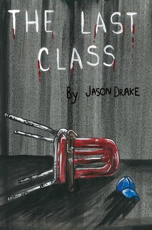 The Last Class Black Rose Writing sales@blackrosewriting.com