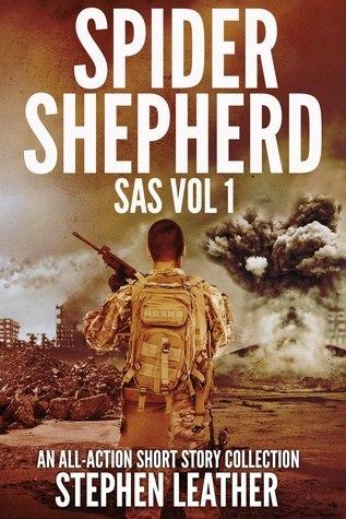 Spider Shepherd: SAS (Volume 1) Stephen Leather