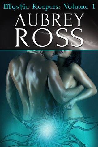 Mystic Keepers Volume 1  by  Aubrey Ross