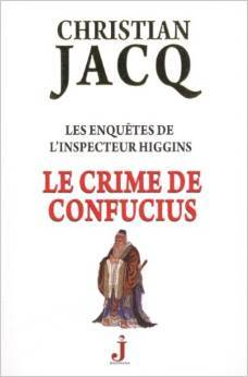 Le Crime de Confucius (Les enquêtes de linspecteur Higgins #9)  by  Christian Jacq