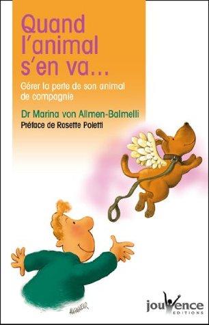 Quand lanimal sen va...  by  Marina Von Allmen-Balmelli