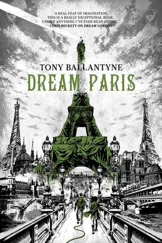 Dream Paris Tony Ballantyne