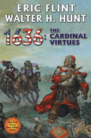 1636: The Cardinal Virtues (Ring of Fire, #19) Eric Flint