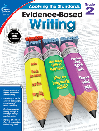 Evidence-Based Writing, Grade 2 Carson-Dellosa Publishing