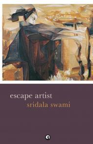 Escape Artist  by  Sridala Swami
