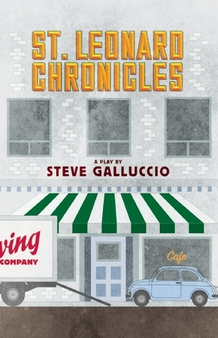 The St. Leonard Chronicles Steve Galluccio
