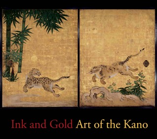 Ink and Gold: Art of the Kano Felice Fischer