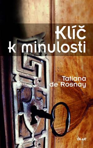 Klíč k minulosti Tatiana de Rosnay