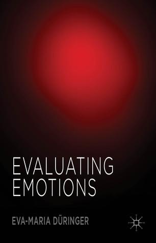 Evaluating Emotions  by  Eva-Maria Düringer