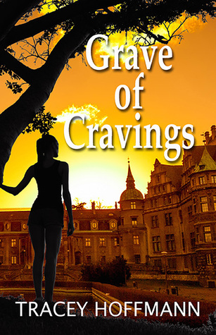 Grave of Cravings  by  Tracey Hoffmann