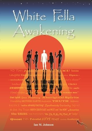 White Fella Awakening Ian M. Johnson