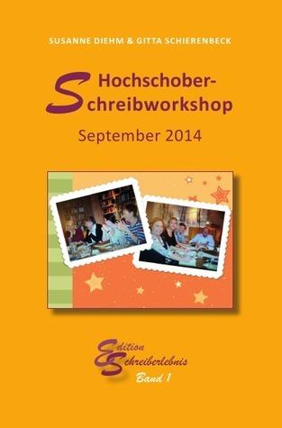 Hochschober-Schreibworkshop 2014 Susanne Diehm