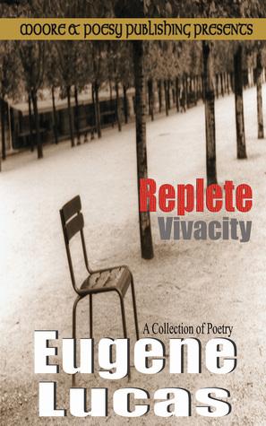 Replete Vivacity  by  Eugene Lucas