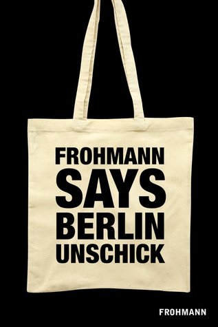 Berlin Unschick Flüchtige Stil-Leben Christiane Frohmann