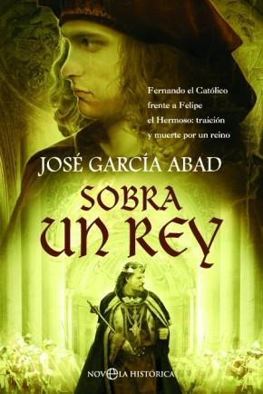 Sobra un rey José García Abad