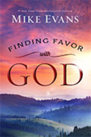 Finding Favor with God  by  Mike Evans