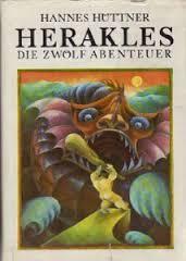 Herakles. Die zwölf Abenteuer Hannes Hüttner
