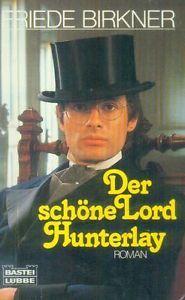 Der schöne Lord Hunterlay Friede Birkner