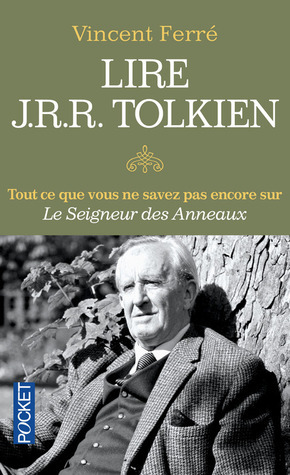 Lire J.R.R. Tolkien  by  Vincetn Ferré