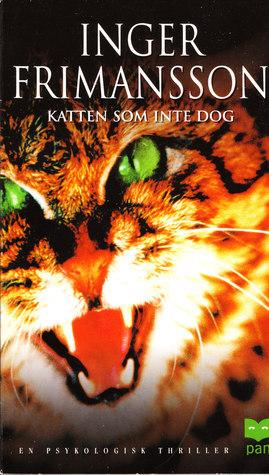 Katten som inte dog  by  Inger Frimansson