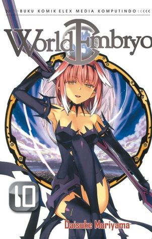 World Embryo vol. 10 ( World Embryo, #10 )  by  Daisuke Moriyama