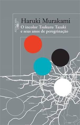 O Incolor Tsukuru Tazaki e Seus Anos de Peregrinação  by  Haruki Murakami