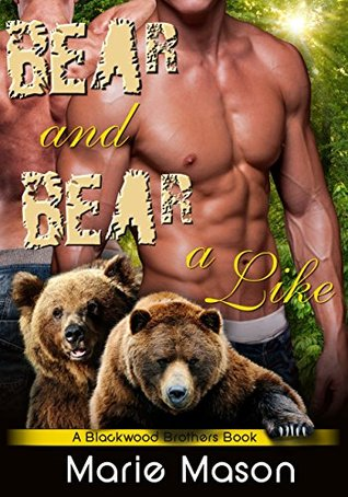 Bear and Bear Alike (Blackwood Brothers, #3) Marie Mason