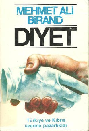 Diyet: Türkiye ve Kıbrıs üzerine uluslararası pazarlıklar 1974-1980  by  Mehmet Ali Birand