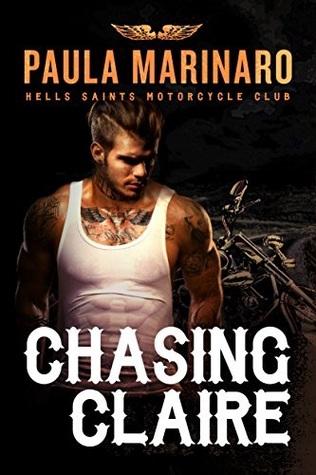 Chasing Claire (Hells Saints Motorcycle Club #2)  by  Paula Marinaro