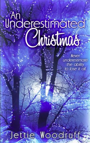 An Underestimated Christmas (Underestimated, #3)  by  Jettie Woodruff