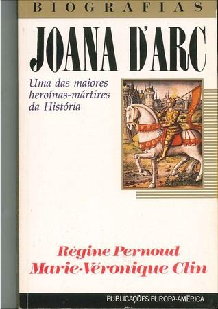Joana DArc  by  Régine Pernoud and Marie-Véronique Clin