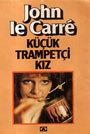 Küçük Trampetçi Kız  by  John le Carré