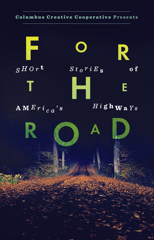 For the Road: Short Stories of Americas Highways  by  Emily Hitchcock