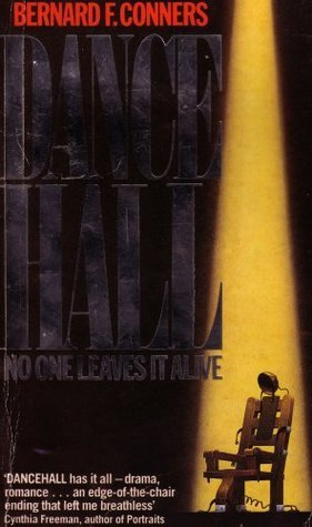 Dance Hall: No One Leaves It Alive  by  Bernard F. Conners