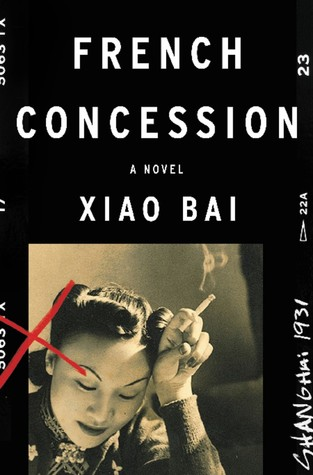 French Concession: A Novel  by  Bai Xiao