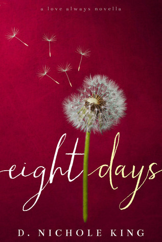 Eight Days (Love Always, #1.5)  by  D. Nichole King