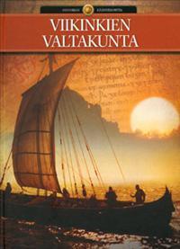 Viikinkien valtakunta (Historian käännekohtia, #5)  by  Else Christensen