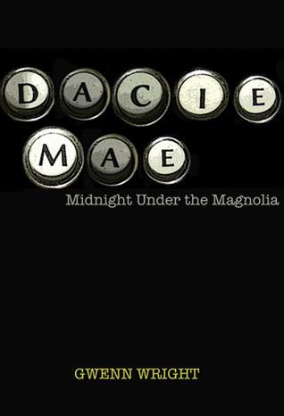 Midnight Under the Magnolia, (Dacie Mae #1-4)  by  Gwenn Wright