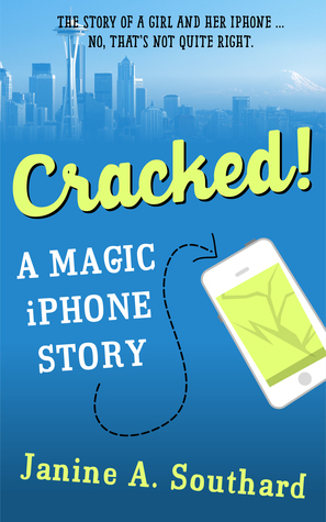 Cracked! A Magic iPhone Story Janine A. Southard