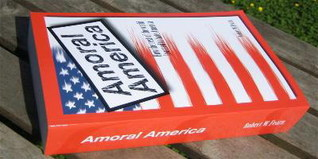Amoral America: How the Rest of the World Learned to Hate America (Volume 1)  by  robert fearn