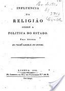Influencia da Religião sobre a Politica do Estado Inácio José de Macedo