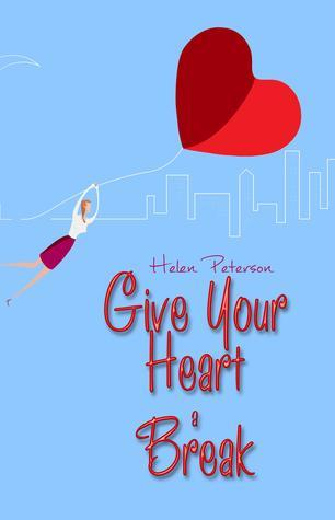 Give Your Heart a Break  by  Helen  Peterson