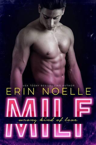 MILF: Wrong Kind of Love Erin Noelle