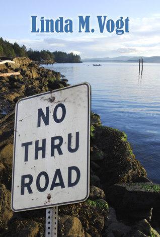 No Thru Road  by  Linda M. Vogt
