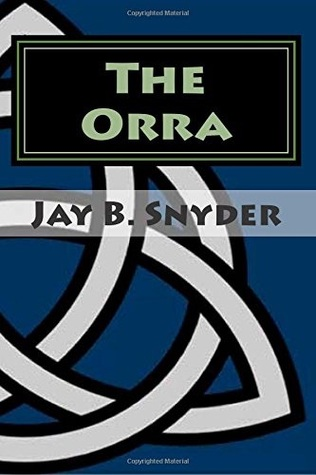 The Orra  by  Jay B. Snyder
