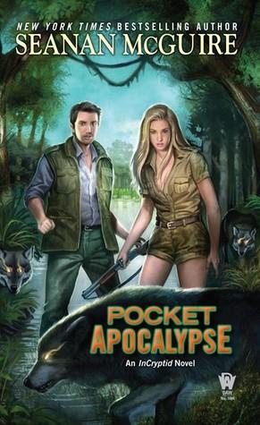 Pocket Apocalypse (InCryptid, #4)  by  Seanan McGuire